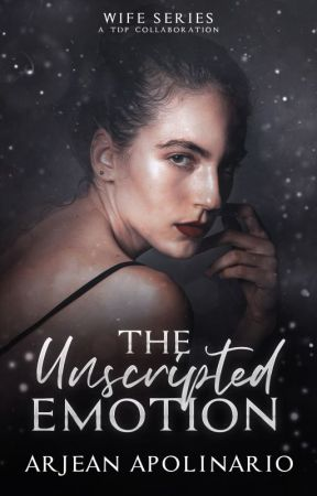 WIFE SERIES: The Unscripted Emotion by ArjeanApolinario