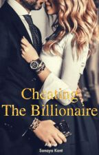 Cheating The Billionaire by CoffeeBite
