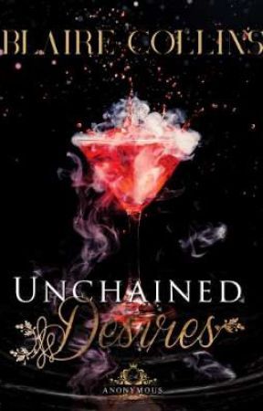 Anonymous Series 1: Unchained Desires by blaire_collins