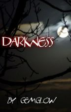 DARKNESS ~ Book Two in the Fae Series by GEMGLOW