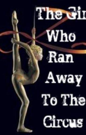The Girl Who Ran Away To The Circus....