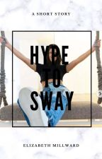 Hype to sway by MILLLLLLLWARD