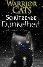Warrior Cats ~ Schützende Dunkelheit by CatZonex3