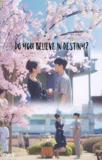 do you believe in destiny? by milkksthetic