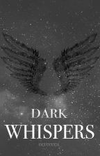 DARK WHISPERS  h.s  #Whispers2 by sttories1d