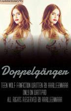 Doppelgänger __ Teen Wolf (FF) by aaaLLeeNNaaa