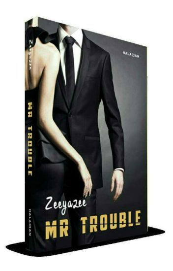 Mr. Trouble[SUDAH TERBIT]