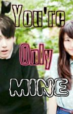 You're Only Mine 1 : Youth LOVE by SeKyung