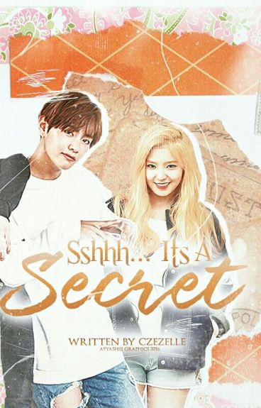 Sshhh... It's A Secret (Book 1 of Secret Trilogy) [REVISING!!!]