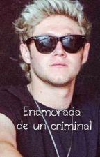 Enamorada de un criminal *Segunda Temporada* ~~Terminada~~ by Nove_Niall