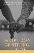 In you I can be strong by JLFREITAS