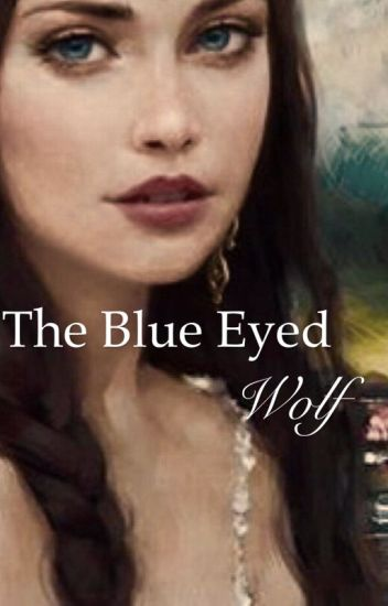 Game of Thrones: The blue eyed wolf