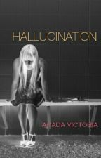 HALLUCINATION by mys_love