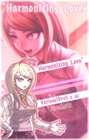 ❝𝐇𝐀𝐑𝐌𝐎𝐍𝐈𝐙𝐈𝐍𝐆 𝐋𝐎𝐕𝐄~❞ˎˊ-【♡𝘋𝘙𝘝3 𝘟 𝘖𝘊 𝘖𝘕𝘌𝘚𝘏𝘖𝘛♡】 by PaigeeChan