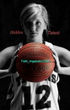 Hidden Talent by Faith_Imagintor2350