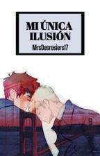 Mi única ilusión [Wigetta] by Mrsdesrosiers17
