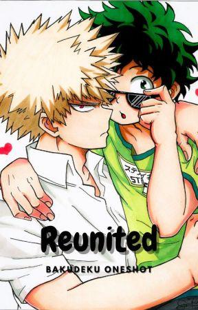 Reunited (BakuDeku Oneshot) by IDKandIDFC78