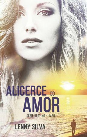 Alicerce do Amor ♥ (DEGUSTAÇÃO)  by LennySilva8