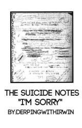 The Suicide Notes || A.I AU by DerpingWithIrwin