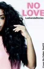 No Love Nicki Minaj *Under Editing* by LushendaStories