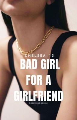 Bad Girl For A Girlfriend Season 1 and Season 2 (BGFAG /FHBGFAG)