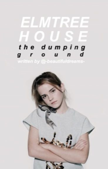 Elmtree || The Dumping Ground