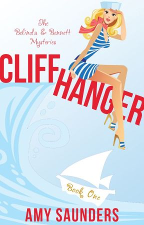 Cliffhanger (The Belinda & Bennett Mysteries, Book One) by amy_saunders