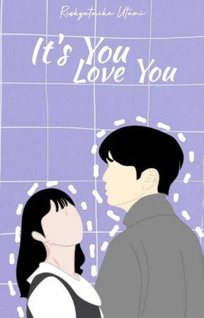 It's You, Love You by RizkyatmikaUtami2