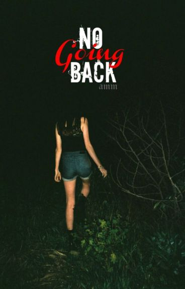No Going Back || #Wattys2016
