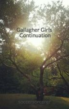 Gallagher Girls Continuation by soccersorcerer