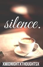 Silence by xMidnightxThoughtsx
