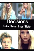 Decisions (luke hemmings sister) by flying5sauser