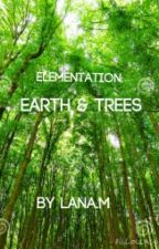 Elementation: Earth and Trees (ON HIATUS) by artybooks123