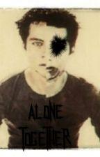 Alone Together by DiamondsArent4ever00