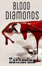 Blood Diamonds by KatherineTeos2