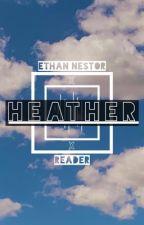 𝙝𝙚𝙖𝙩𝙝𝙚𝙧  || Ethan Nestor by strangebuildings