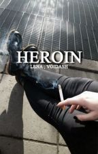 Heroin ; [coming soon] by voidash