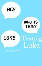 Texting Luke by styles_scumbag