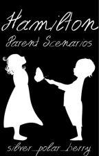 Hamilton Parent Scenarios by silver_polar_berry