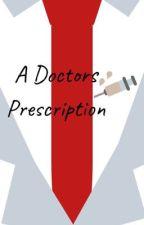 A Doctors Prescription by Wolvesnight1515