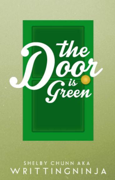The Door is Green by WrittingNinja