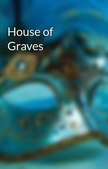 House of Graves by Kathaleeya