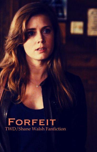 Forfeit ~Shane Walsh/OC~