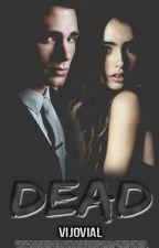 Dead | Propuesta. by vijovial