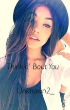 Thinkin' Bout You (MadisonBeer) *on hold* by Unknown2_