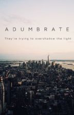 //ADUMBRATE// by ZanderParker