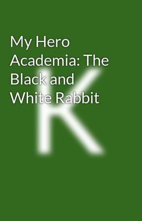 My Hero Academia: The Black and White Rabbit by KayandLee