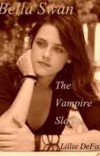 Bella Swan, the vampire slayer. [epically short story] by secret_ninja