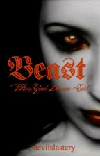 Beast (Sequel To Emblem and Taming her) by devilslastcry