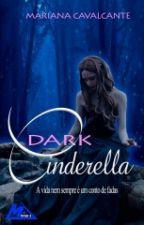 Dark Cinderella - [COMPLETO ] by MarianaGrigori